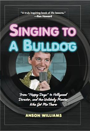 anson-williams-potsie-webber-CHALLENGING-THE-RHETORIC-SINGING-TO-A-BULLDOG-WHERE-ARE-THEY-NOW-HAPPY DAYS-book